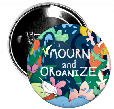 Mourn and Organize Pin - $3
